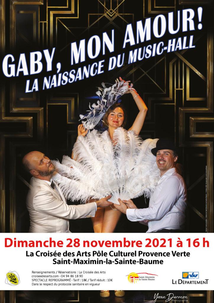 """""""Gaby, mon amour ! La naissance du music-hall"""" @ La Croisée des Arts"""